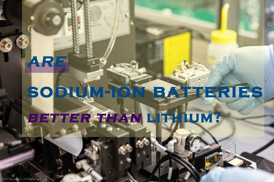 are sodium-ion batteries better than lithium