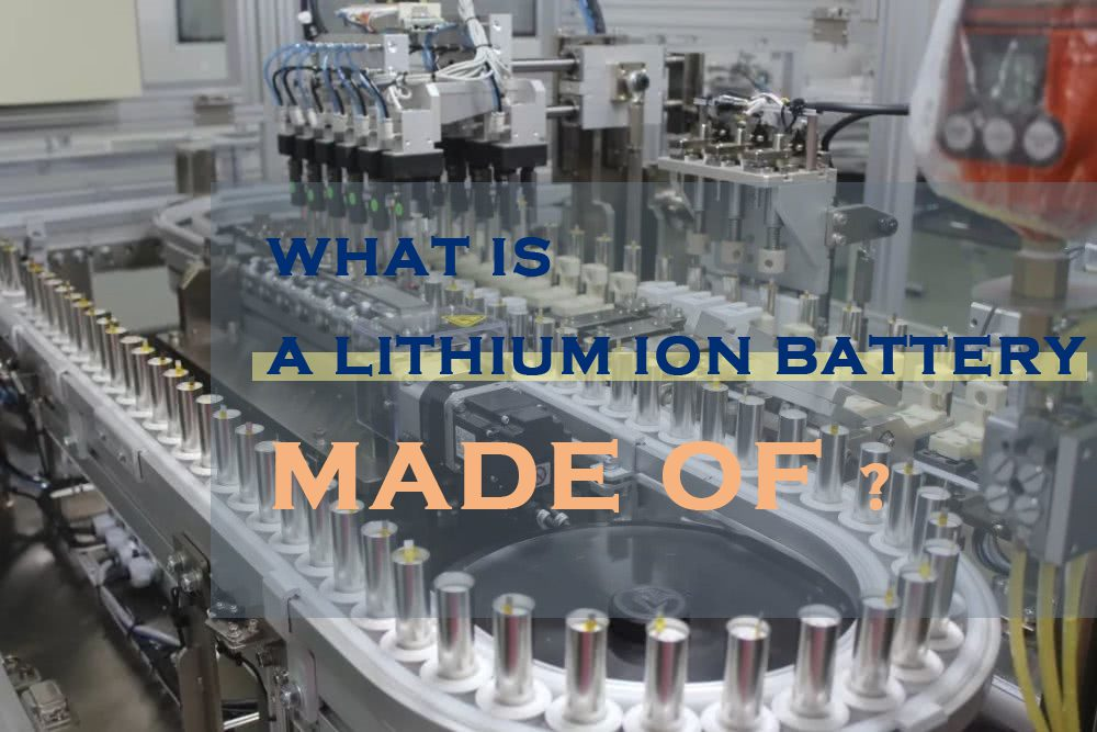 what is a lithium ion battery made of