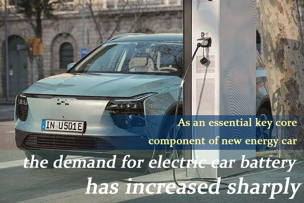 As an essential key core component of new energy car, the demand for electric car battery has increased sharply