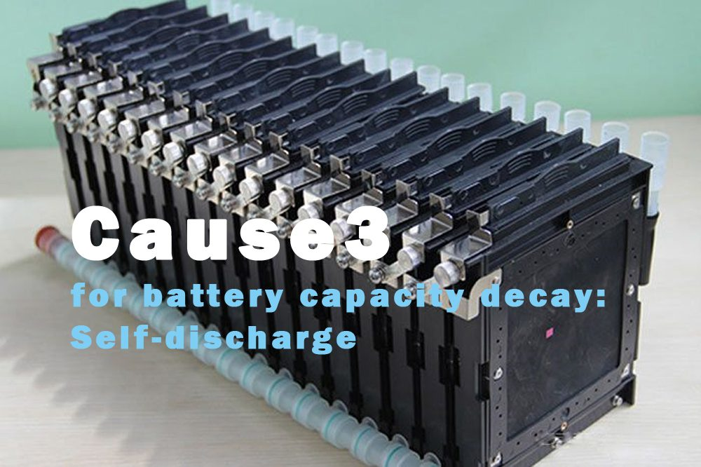 Cause3 for battery capacity decay Self-discharge