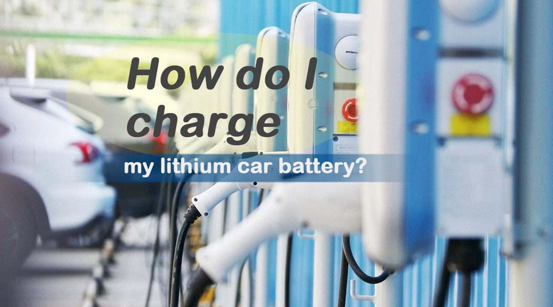 How do I charge my lithium car battery