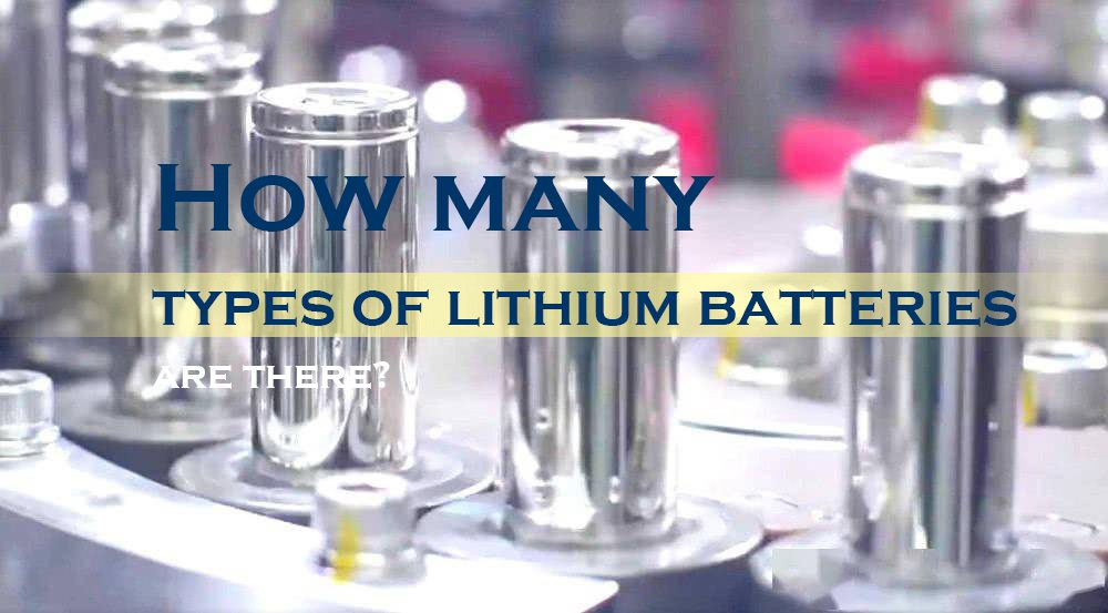 How many types of lithium batteries are there