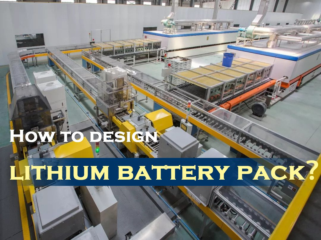 How to design lithium battery pack