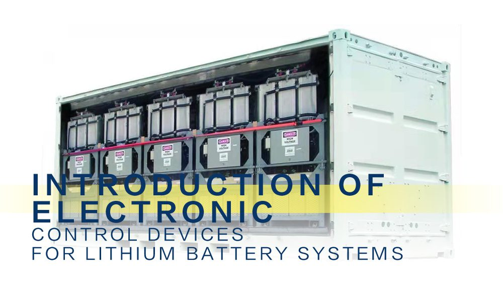 Introduction of electronic control devices for lithium battery systems