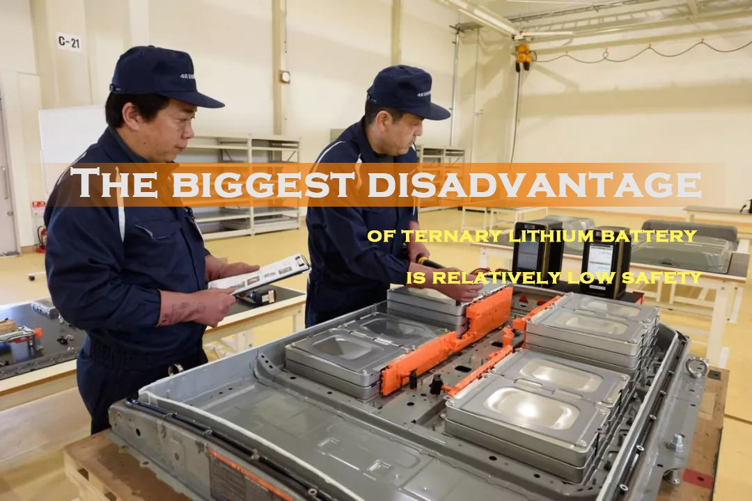 The biggest disadvantage of ternary lithium battery is relatively low safety